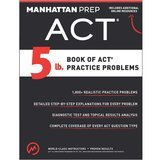 Manhattan Prep 5 Lb. Book of ACT Practice Problems